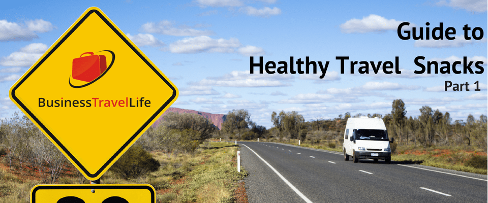 Guide to healthy travel snacks part 1 Business Travel Life
