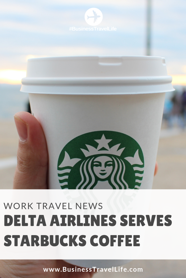 delta airlines, starbucks, business travel life