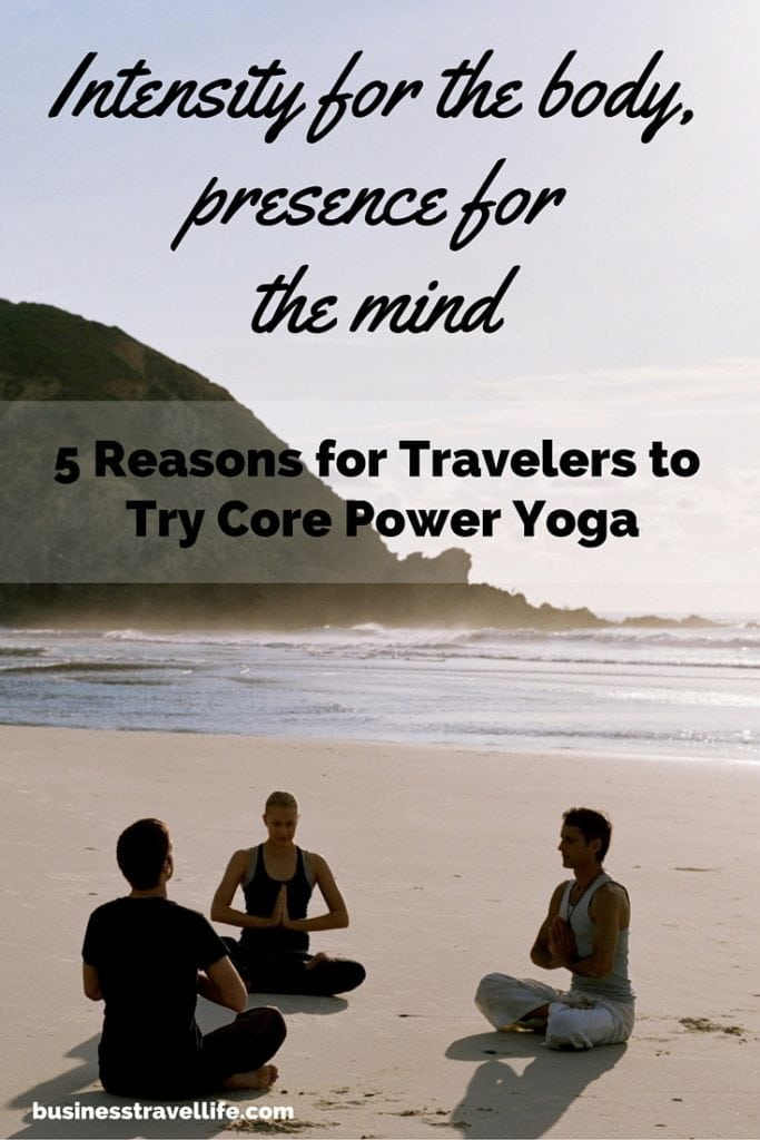 core power yoga locations business travel life