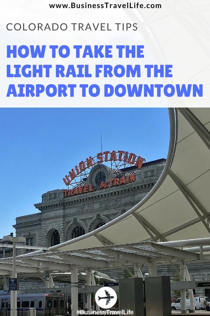 light rail to DIA business travel life