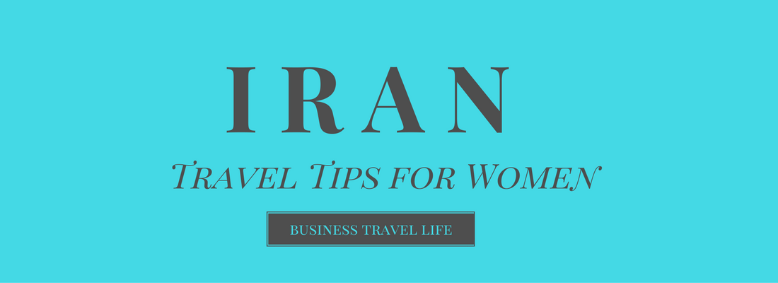 iran-travel-tips-for-women-business-travel-life-1