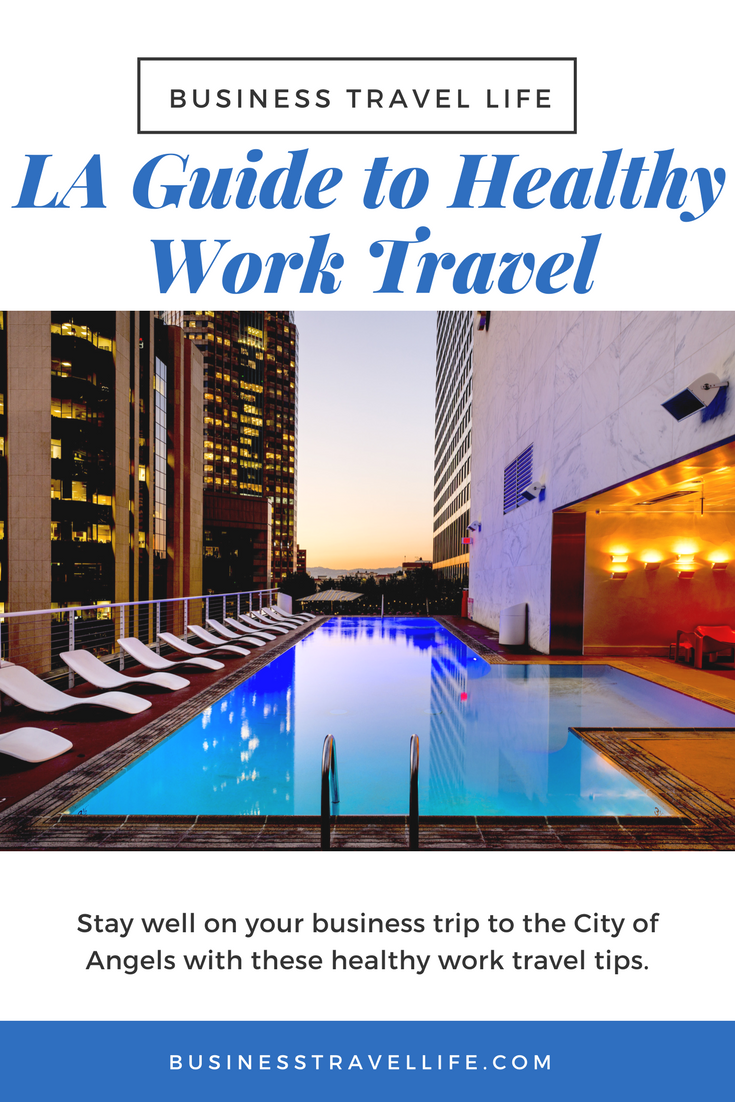 Los Angeles Guide, Business Travel Life, Pinterest