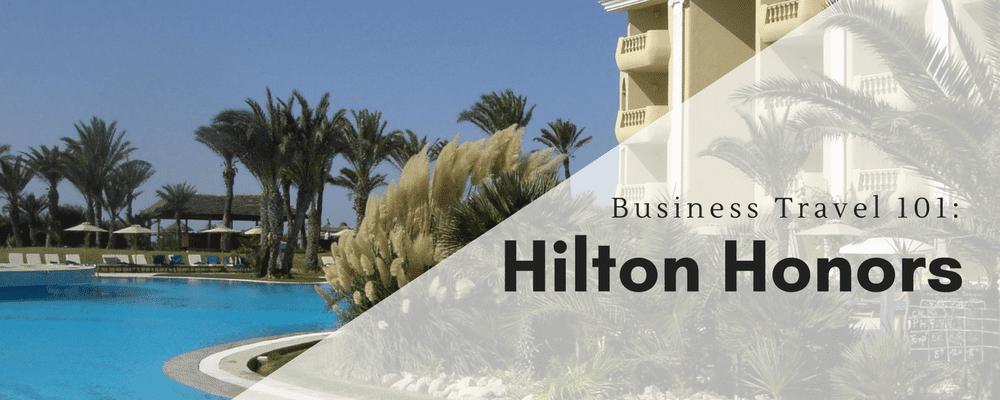 Hilton Honors, Business Travel Life 1