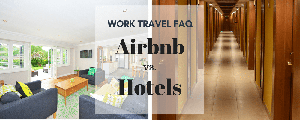 Airbnb vs hotel, business travel life 1