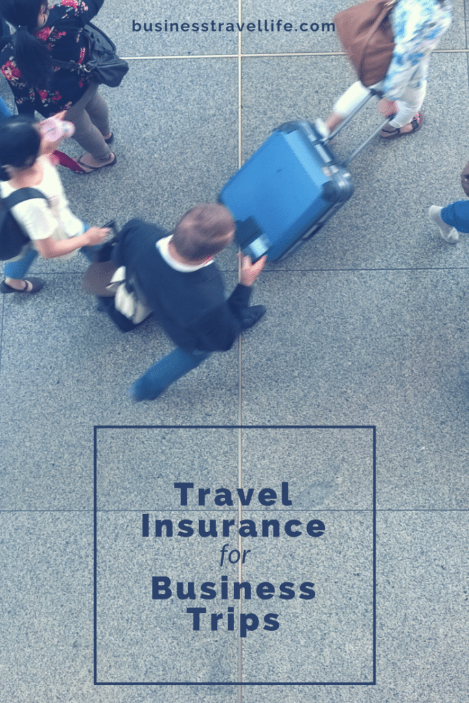 Do you need travel insurance, business travel life 3