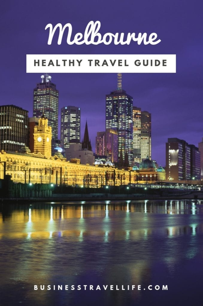 Healthy travel guide, melbourne, business travel life 5