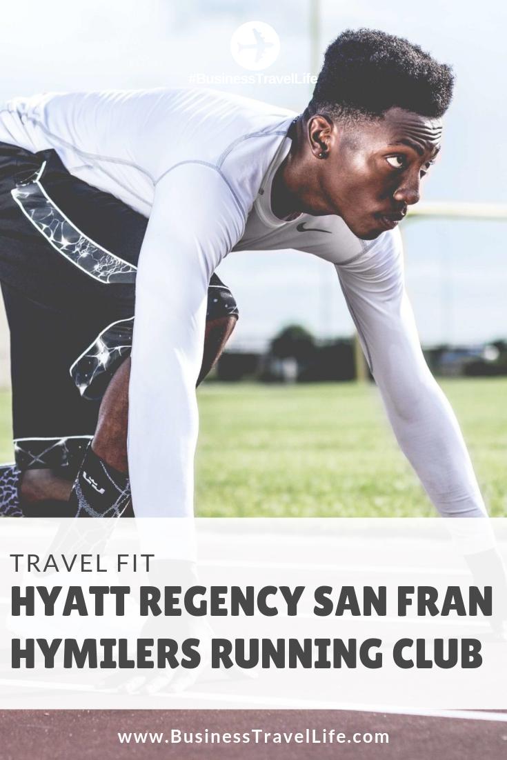 hyatt regency san francisco, business travel life