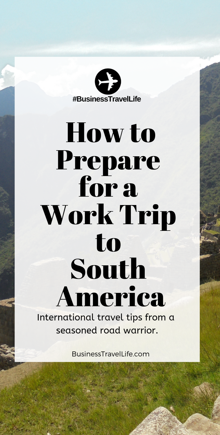 international travel tips, south america, business travel life