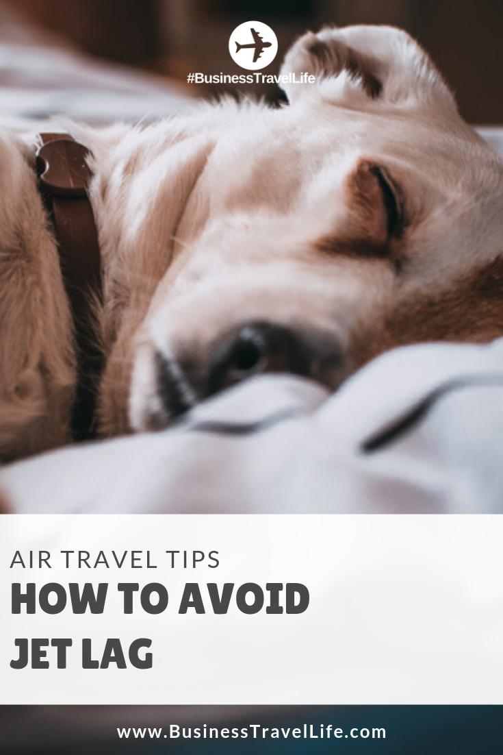 tips to avoid jet lag, business travel life
