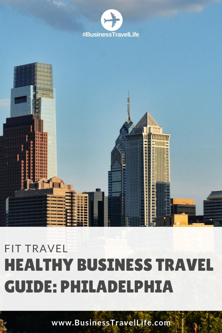 travel guide, philadelphia, Business Travel Life
