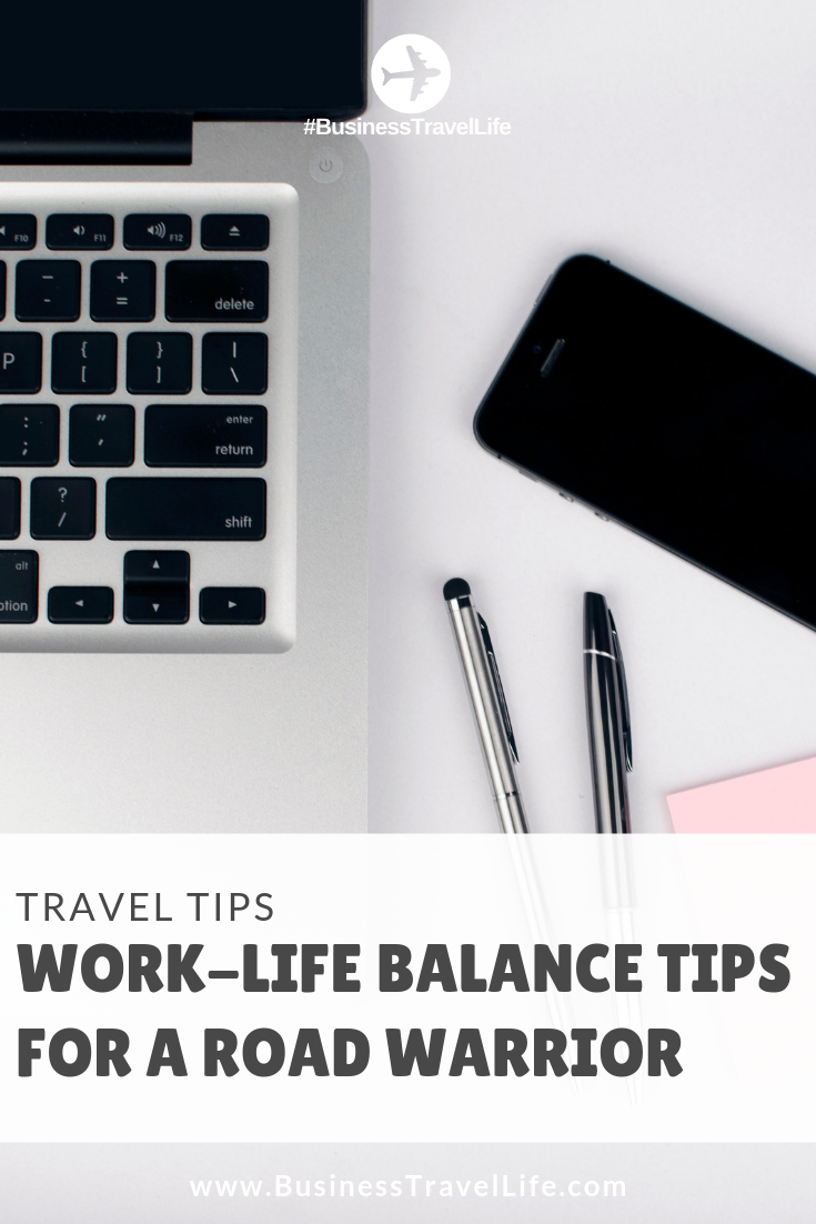 work life balance tips, business travel life