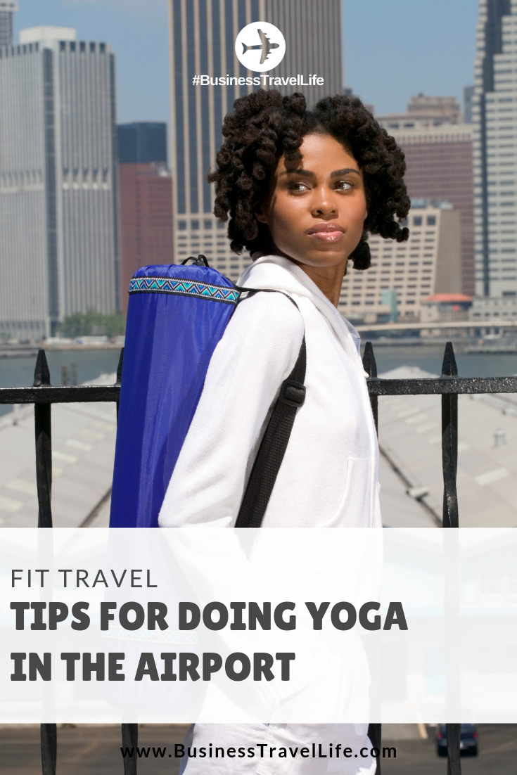 airport yoga, Business Travel Life