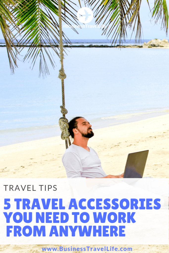 five-travel-accessories-to-work-remotely business travel life