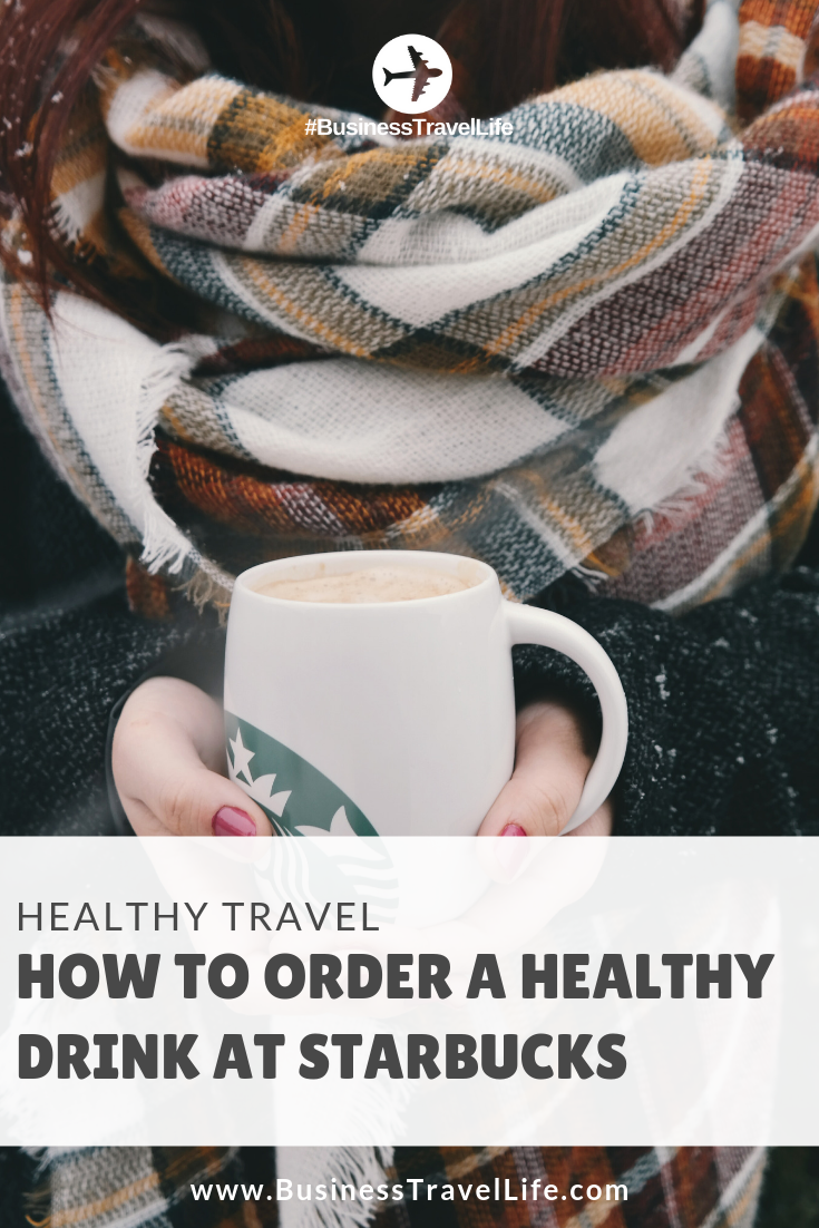 Healthy Starbucks Drinks Business Travel Life