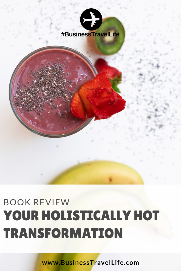 holistically hot transformation, Business Travel Life