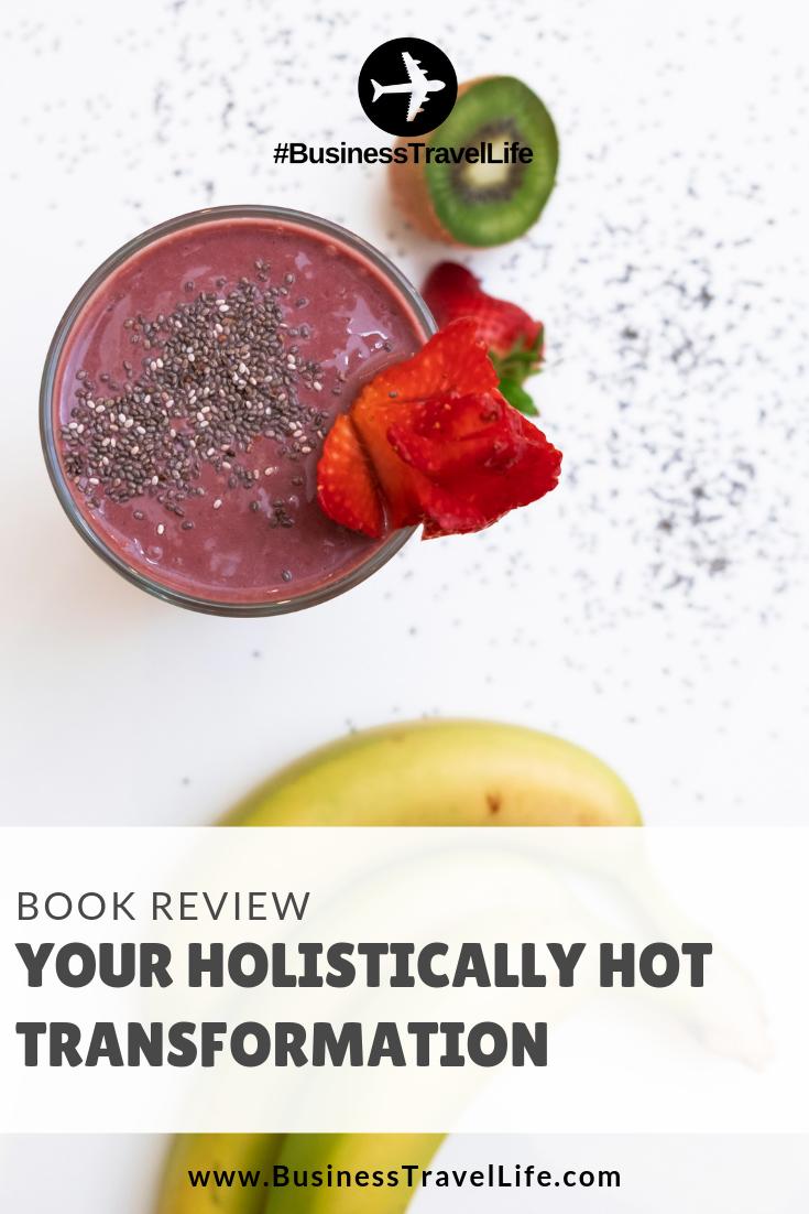 holistically hot transformation, Business Travel Life