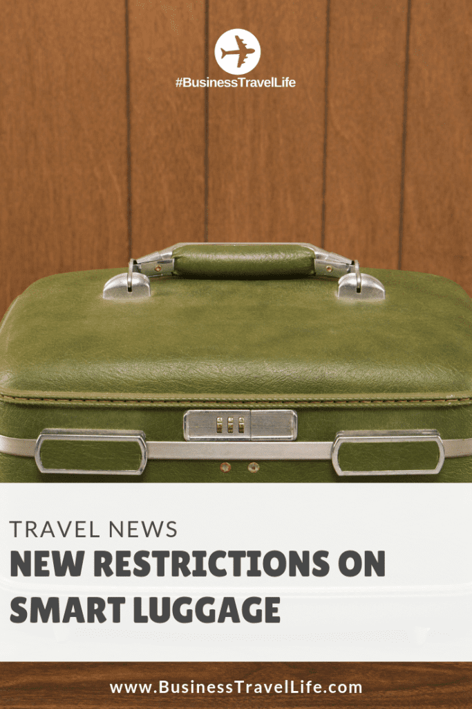 smart luggage restrictions, Business Travel Life