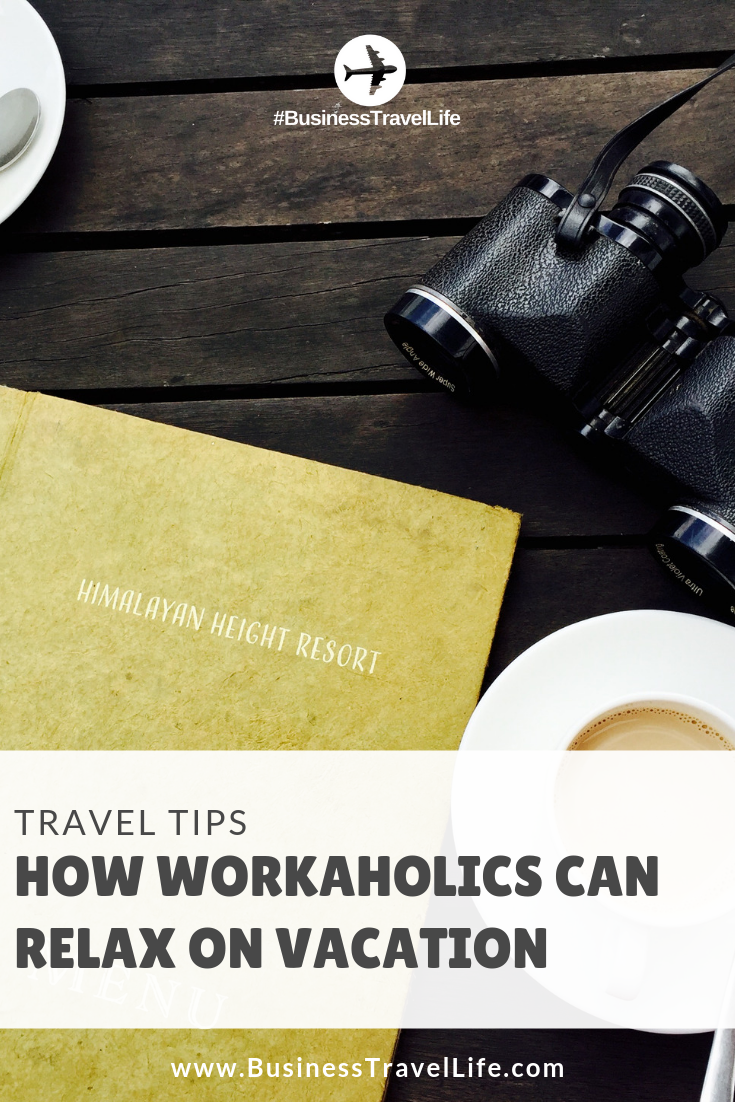 workaholics guide to relaxing, Business Travel Life
