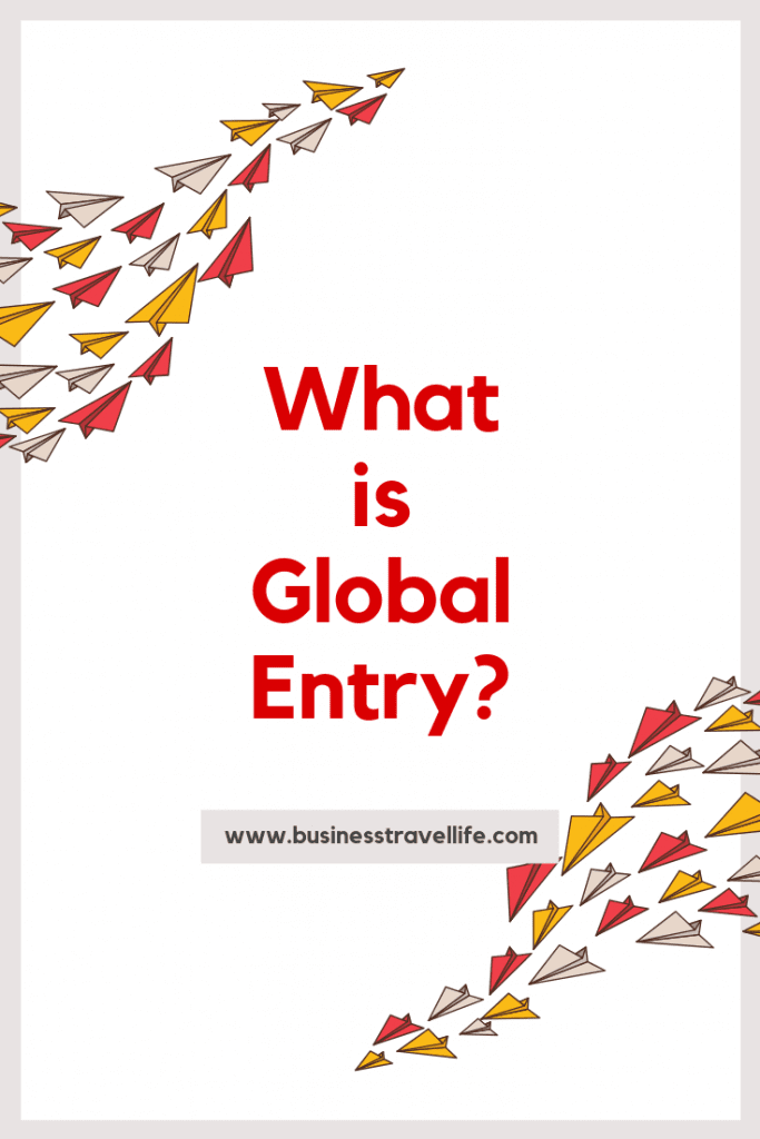 what is global entry, business travel life 2
