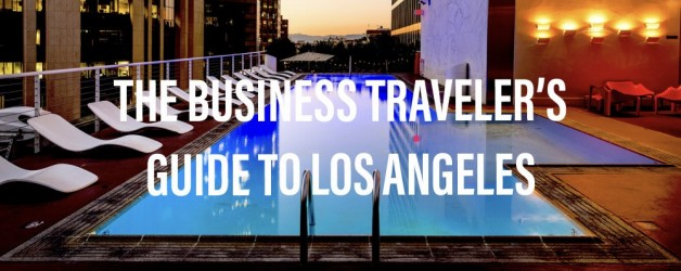 Los Angeles Guide: A Road Warrior's Handbook to Healthy Work Travel