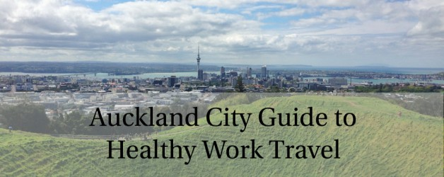 Auckland City Healthy Work Travel Guide: Staying Well in the City of Sails